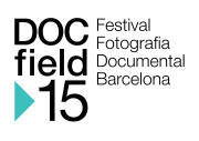 Docfield 15 - Festival de fotografia documental de Barcelona