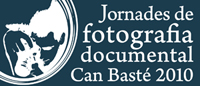 Jornades de Fotografia Documental Can Basté 2010