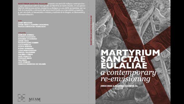 Martyrium Sanctae Eulaliae: A contemporary re-envisioning