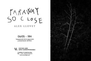 Faraway So Close. Àlex Llovet