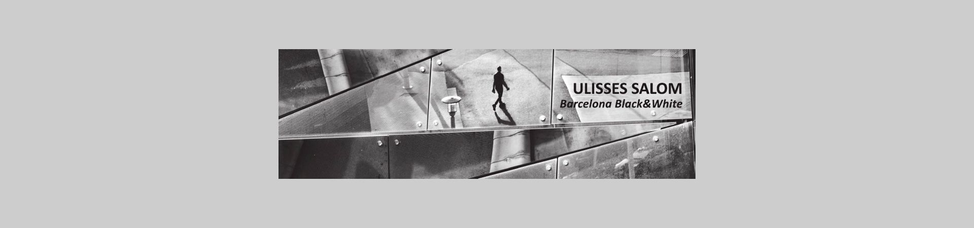 Ulisses Salom. Barcelona Black and White
