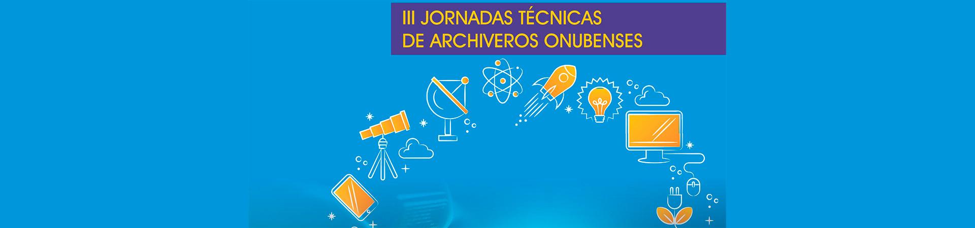III Jornadas técnicas de archiveros onubenses
