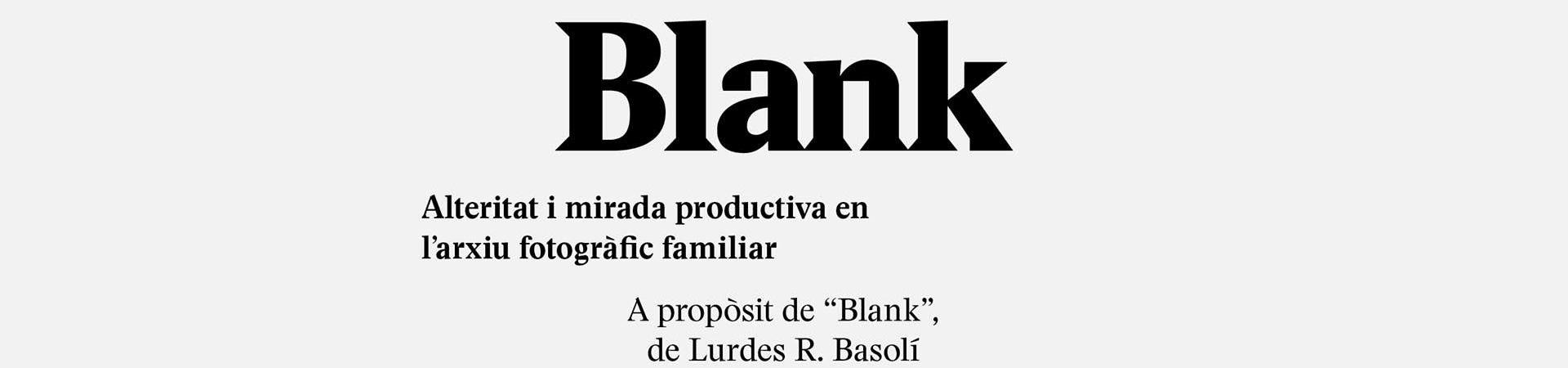 Blank, Alteritat i mirada productiva en l