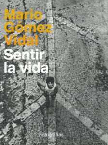 Sentir la vida. Mario Gómez Vidal